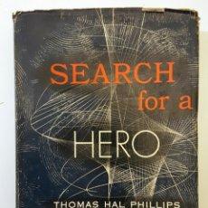 Libros de segunda mano: LIBRO SEARCH FOR A HERO (1952) THOMAS HAL PHILLIPS. CON PEGATINA DE MCA.. Lote 151985870