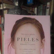 Libros de segunda mano: ALEX DE LA IGLESIA: PIELES. UN FILM DE EDUARDO CASANOVA. EL LIBRO OFICIAL, (EDICIONESHIDROAVION).. Lote 152030462