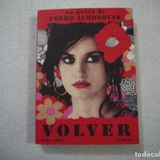 Libros de segunda mano: VOLVER. UN GUIÓN DE PEDRO ALMODÓVAR - 2006. Lote 152177590