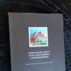 Libros de segunda mano: POETICAS DEL GESTO EN EL CINE EUROPEO CONTEMPORANEO - FRAN BENAVENTE / GLÒRIA SALVADÓ CORRETGER . Lote 152275926