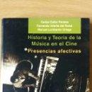Libros de segunda mano: HISTORIA Y TEORÍA DE LA MÚSICA EN EL CINE. PRESENCIAS AFECTIVAS. VV. AA.. Lote 152315277