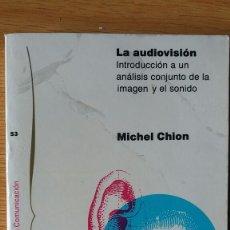 Libros de segunda mano: LA AUDIOVISIÓN. INTRODUCCIÓN A UN ANÁLISIS CONJUNTO DE LA IMAGEN Y EL SONIDO. MICHEL CHION.. Lote 152317532