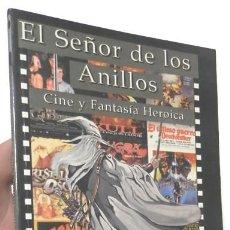 Libros de segunda mano: EL SEÑOR DE LOS ANILLOS. CINE Y FANTASÍA HEROICA - LYLE GORCH. Lote 152440890