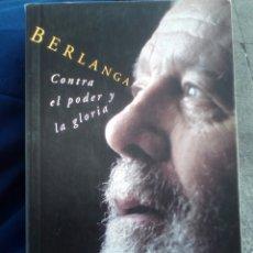 Libros de segunda mano: BERLANGA. CONTRA EL PODER Y LA GLORIA. ANTONIO GÓMEZ RUFO. Lote 152536498