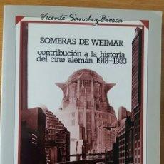 Libros de segunda mano: SOMBRAS DE WEIMAR. CONTRIBUCIÓN A LA HISTORIA DEL CINE ALEMÁN 1918-1933. VICENTE SÁNCHEZ-BIOSCA.. Lote 152542390
