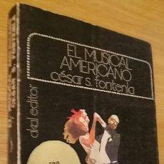 Libros de segunda mano: EL MUSICAL AMERICANO. CÉSAR S. FONTENLA. AKAL EDITOR, 1973.. Lote 152572228
