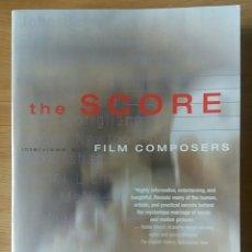 Libros de segunda mano: THE SCORE. INTERVIEWS WITH FILM COMPOSERS. MICHAEL SCHELLE. AGOTADO. Lote 153453366