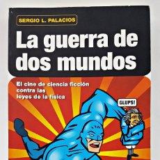 Libros de segunda mano: LIBRO LA GUERRA DE DOS MUNDOS. PALACIOS, SERGIO L.. Lote 154115138