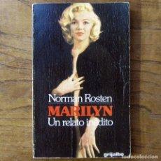 Libros de segunda mano: NORMAN ROSTEN - MARILYN, UN RELATO INÉDITO - 1975 - MARILYN MONROE, CINE. Lote 154197178