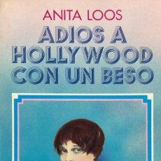 Libros de segunda mano: ANITA LOOS. ADIOS A HOLYWOOD CON UN BESO. 209 PAGINAS. AÑO 1975.. Lote 154272118