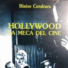 Libros de segunda mano: LIBRO HOLLYWOOD LA MECA DEL CINE. BLAIE CENDRARS. 139 PAGINAS. AÑO 1989. PARSIFAL EDICIONES.. Lote 154629358