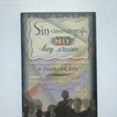 Libros de segunda mano: SIN CINEMATOGRAFIA NO HAY NACION. DRAMA E IDENTIDAD OBRA FLORIAN REY. MARTA GARCIA CARRION. TDK375. Lote 154836470