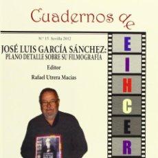 Libros de segunda mano: 'CUADERNOS DE EIHCEROA - FILMOGRAFÍA DE JOSÉ LUIS GARCÍA SÁNCHEZ'. UNIVERSIDAD DE SEVILLA. 2012.. Lote 155108790
