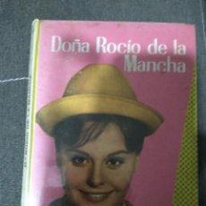 Libros de segunda mano: DOÑA ROCIO DE LA MANCHA. EDITORIAL FELICIDAD1963 FOTOS DE LA PELICULA.. Lote 155315718