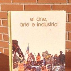 Libros de segunda mano: EL CINE, ARTE E INDUSTRIA. Lote 155443190
