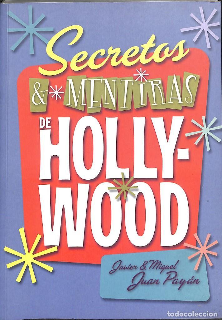 SECRETOS Y MENTIRAS DE HOLLYWOOD - MIGUEL JUAN PAYÁN; JAVIER PAYÁN (Libros de Segunda Mano - Bellas artes, ocio y coleccionismo - Cine)