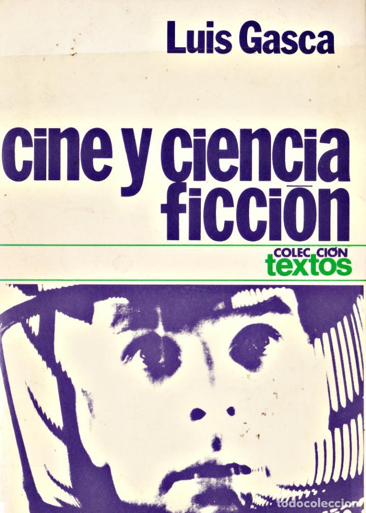 CINE Y CIENCIA – FICCIÓN - GASCA. LUIS (Libros de Segunda Mano - Bellas artes, ocio y coleccionismo - Cine)