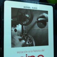 Libros de segunda mano: INICIACIÓN A LA HISTORIA DEL CINE POR MIGUEL RUBIO. MINISTERIO DE CULTURA. Lote 156244478