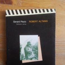 Libros de segunda mano: ROBERT ALTMAN. . PLECKI, GERARD PUBLICADO POR 1986. ED. LERNA. (1986) 270PP. Lote 156269162