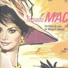 Libros de segunda mano: CARTELES DE CINE DE MACARIO GÓMEZ, FIRMADO MAC CONTIENE 162. PÁGINAS DE CARTELES DE CINE.. Lote 156277962