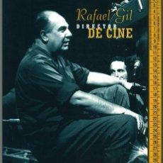 Libros de segunda mano: RAFAEL GIL. DIRECTOR DE CINE.. Lote 156550006