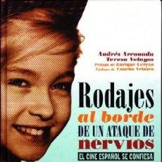 Libros de segunda mano: RODAJES AL BORDE DE UN ATAQUE DE NERVIOS. ARCONADA,ANDRES;VELAYOS,TERESA. CN-199.. Lote 289698323