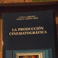Libros de segunda mano: LA PRODUCCIÓN CINEMATOGRÁFICA (MADRID, 1999). Lote 156890382