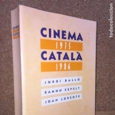 Libros de segunda mano: CINEMA CATALÀ 1975-1986 - BALLÓ / ESPELT / LORENTE - ED. COLUMNA - ILUSTRADO - GCH. Lote 156960970