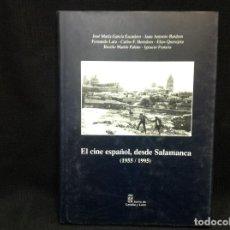 Libros de segunda mano: EL CINE ESPAÑOL, DESDE SALAMANCA 1955-1995. Lote 157267350