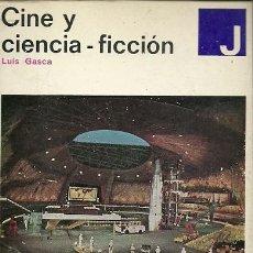 Libros de segunda mano: CINE Y CIENCIA FICCION LUIS GASCA. Lote 157652046