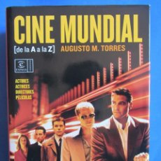 Libros de segunda mano: CINE MUNDIAL DE LA A A LA Z. AUGUSTO TORRES. ACTORES, ACTRICES, DIRECTORES, PELICULAS. ESPASA 2006. Lote 157846342