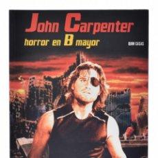 Libros de segunda mano: JOHN CARPENTER. HORROR EN B MAYOR - CASAS, QUIM (COORD.). Lote 158629513
