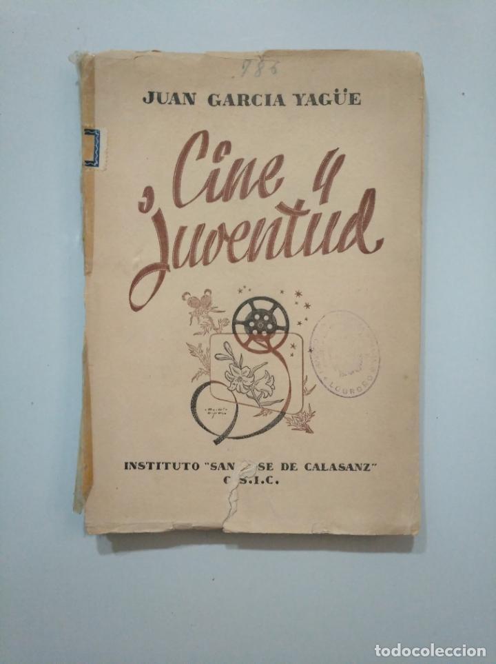 CINE Y JUVENTUD. - JUAN GARCÍA YAGÜE. INSTITUTO SAN JOSE DE CALASANZ. C.S.I.C. TDK379 (Libros de Segunda Mano - Bellas artes, ocio y coleccionismo - Cine)