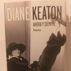 Libros de segunda mano: CINE .. DIANE KEATON AHORA Y SIEMPRE MEMORIAS . LUMEN 2011. Lote 158983190