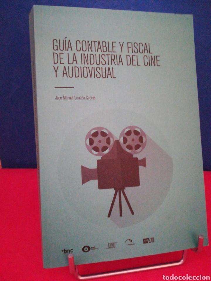 GUÍA CONTABLE Y FISCAL DE LA INDUSTRIA DEL CINE Y AUDIOVISUAL - JOSÉ M.LIZANDA CUEVAS - BENECÉ, 2017 (Libros de Segunda Mano - Bellas artes, ocio y coleccionismo - Cine)