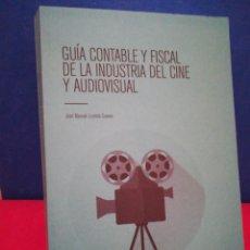 Libros de segunda mano: GUÍA CONTABLE Y FISCAL DE LA INDUSTRIA DEL CINE Y AUDIOVISUAL - JOSÉ M.LIZANDA CUEVAS - BENECÉ, 2017. Lote 159067912