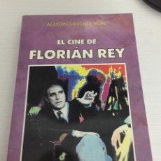 Libros de segunda mano: EL CINE DE FLORIAN REY, AGUSTIN SANCHEZ VIDAL. Lote 159307938