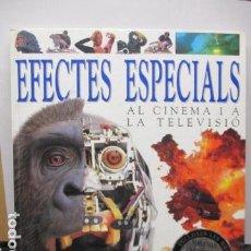 Libros de segunda mano: EFECTES ESPECIALS AL CINEMA I LA TELEVISIO (JAKE HAMILTON) TAPA DURA EN CATALAN. Lote 159610202