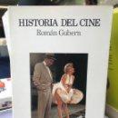 Libros de segunda mano: ROMÁN GUBERN. HISTORIA DEL CINE. Lote 159843346