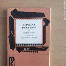 Libros de segunda mano: WOODY ALLEN - ASPIRINA PARA DOS - COLECCIÓN ESCENA. Lote 159971977