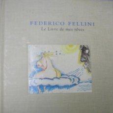 Libros de segunda mano: LE LIVRE DE MES REVES. FEDERICO FELLINI. EL LIBRO DEI SOGNI. Lote 160108714