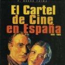 Libros de segunda mano: EL CARTEL DE CINE EN ESPAÑA, 1910-1965, 1997, DIVISA EDICIONES, IMPECABLE. Lote 160343230