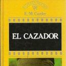 Libros de segunda mano: NOVELAS DE CINE EL CAZADOR E M CORDER BIBLIOTECA GRANDES EXITOS ORBIS. Lote 160467894
