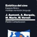 Libros de segunda mano: ESTÉTICA DEL CINE - ESPACIO FÍLMICO, MONTAJE, NARRACIÓN, LENGUAJE - AUMONT-BERGALA-MARIE-VERNET. Lote 160523650