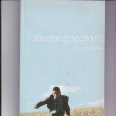 Libros de segunda mano: SCREENING SCOTLAND. LIBRO SOBRE EL CINE ESCOCÉS. EN INGLÉS.. Lote 150641518