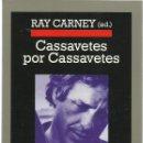 Libros de segunda mano: RAY CARNEY (ED.) : CASSAVETES POR CASSAVETES. (TRADUCCIÓN DE DANIEL NAJMÍAS. ED. ANAGRAMA, 2004). Lote 160845510