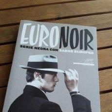 Libros de segunda mano: EURONOIR (SERIE NEGRA CON SABOR EUROPEO), DE JESÚS PALACIOS (ED.). ÚNICO EN TC. EXCELENTE ESTADO.. Lote 161480762