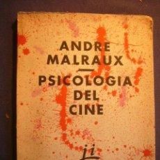 Libros de segunda mano: ANDRE MALRAUX: - PSICOLOGÍA DEL CINE - (BUENOS AIRES, 1959). Lote 161492546