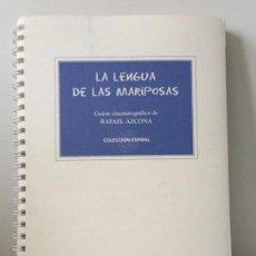 Libros de segunda mano: LA LENGUA DE LAS MARIPOSAS - GUION CINEMATOGRÁFICO - RAFAEL AZCONA - 1999 COLECCIÓN ESPIRAL. Lote 161562202