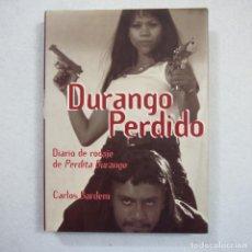 Libros de segunda mano - DURANGO PERDIDO. DIARIO DE RODAJE DE PERDITA DURANGO - CARLOS BARDEM - EDICIONES B - 1997 - 161668634